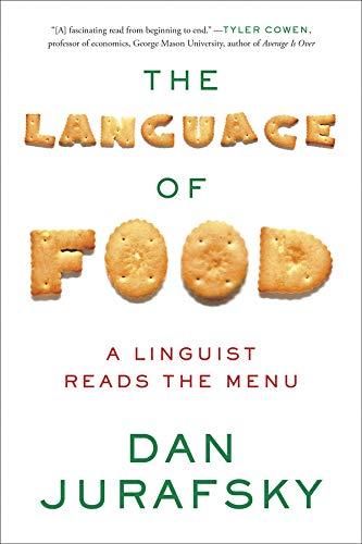 The Language of Food: A Linguist Reads the Menu por Dan Jurafsky