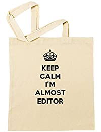 Keep Calm I'm Almost Editor Bolsa De Compras Playa De Algodón Reutilizable Shopping Bag Beach Reusable