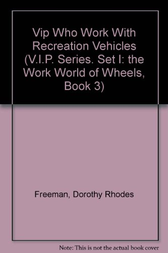 Vip Who Work With Recreation Vehicles (V.I.P. Series. Set I: The Work World of Wheels, Book 3)