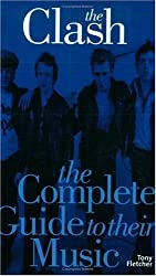 The Clash: The Complete Guide To Their Music by Tony Fletcher (2005-08-01)