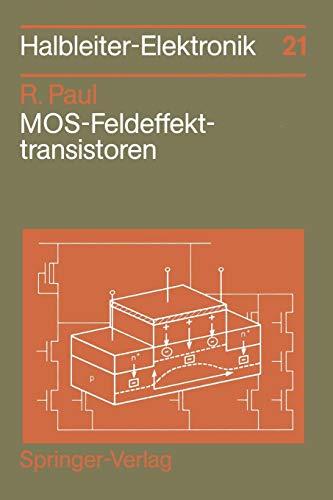 MOS-Feldeffekttransistoren (Halbleiter-Elektronik, Band 21)