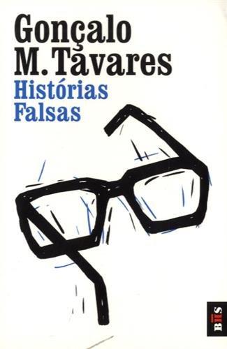 Histórias Falsas (Bis) por Gonçalo M. Tavares