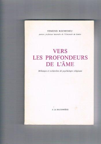 Vers Les Profondeurs De L'me Mlanges et recherches de psychologie religieuse