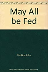 May All be Fed