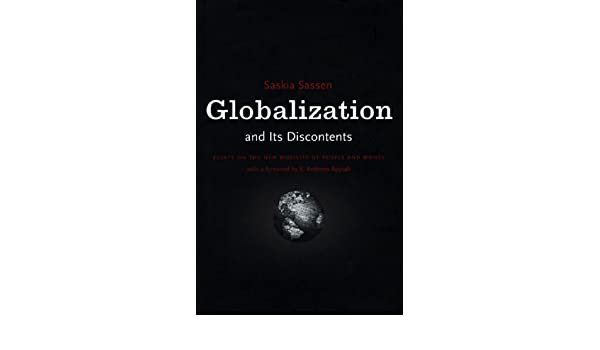 Globalization and Its Discontents: Essays on the New Mobility of ...