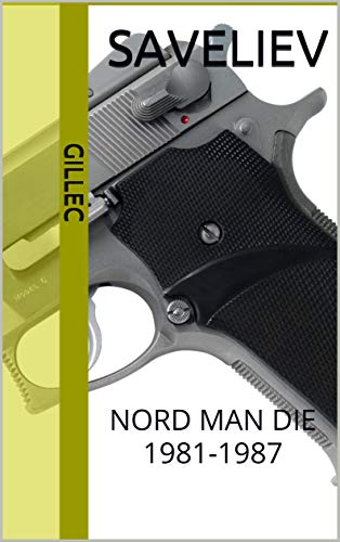 Couverture du livre SAVELIEV: NORD MAN DIE 1981-1987