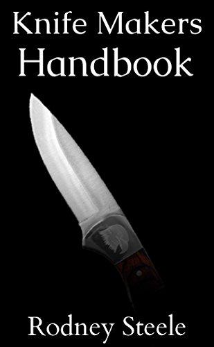 Knife Makers Handbook - Guide to Knife Crafting and Sharpening (Knife Sharpening, Knife Making, Bladesmith, Blacksmithing) (English Edition)