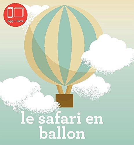 Zéphyr T04 Le safari en ballon