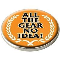 ALL THE GEAR NO IDEA GOLF BALL MARKER.