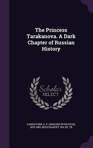 The Princess Tarakanova. A Dark Chapter of Russian History