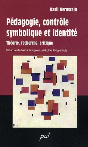 Pédagogie, contrôle symbolique et identité : Théorie, recherche, critique