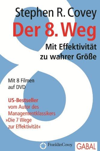 Buchseite und Rezensionen zu 'Der 8. Weg: Mit Effektivität zu wahrer Größe' von Stephen R. Covey