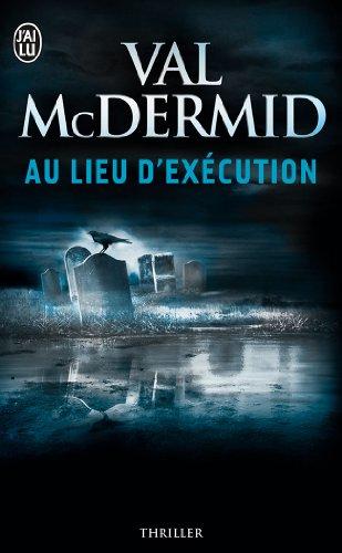 Au Lieu D'execution par Val McDermid