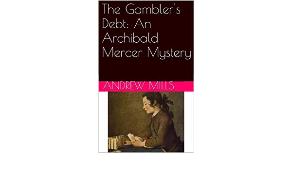 The Gamblers Debt: An Archibald Mercer Mystery (The Brenac Murders Book 1)