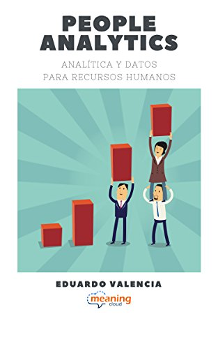 People Analytics. Data and Text Analytics for Human Resources (English Edition) por Eduardo Valencia