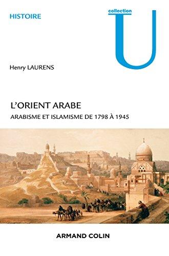 L'Orient arabe - 2e d. - Arabisme et islamisme de 1798  1945