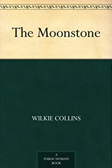 The Moonstone (English Edition) par [Collins, Wilkie]