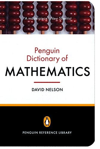 The Penguin Dictionary of Mathematics: Fourth edition (Penguin Reference Library)