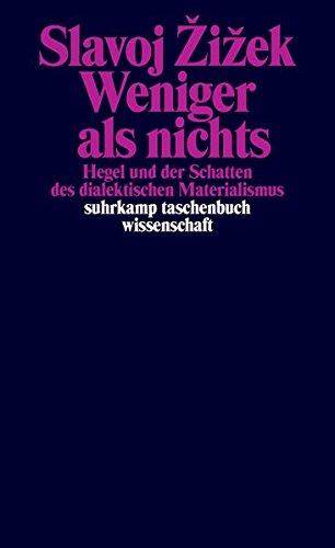 Weniger als nichts: Hegel und der Schatten des dialektischen Materialismus (suhrkamp taschenbuch - Dialektischer Materialismus