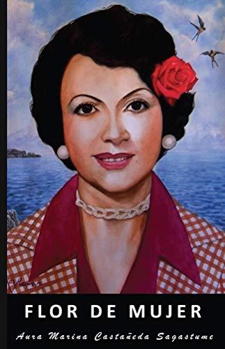 Flor de Mujer (Spanish Edition)
