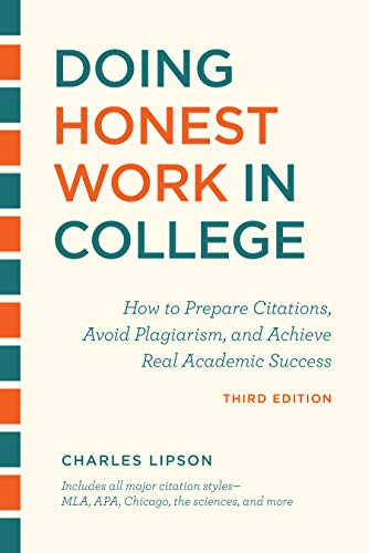 Doing Honest Work in College, Third Edition: How to Prepare Citations, Avoid Plagiarism, and Achieve Real Academic Success (Chicago Guides to Academic Life) (English Edition)