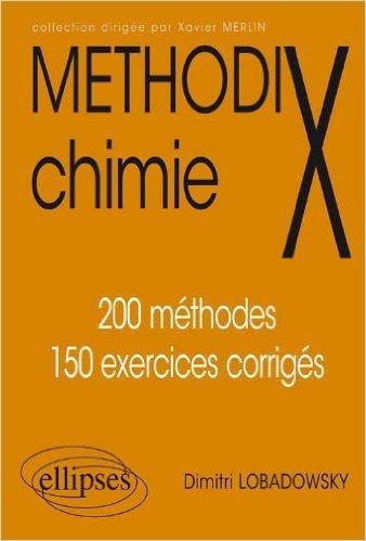 Chimie 200 méthodes et 150 exercices corrigés de Dimitri Lobadowsky ( 14 septembre 2000 )