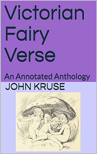 Victorian Fairy Verse: An Annotated Anthology by [Kruse, John]
