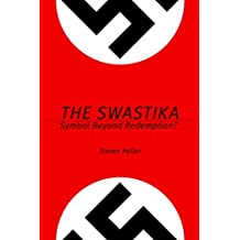 The Swastika: Symbol Beyond Redemption? by Steven Heller (2008-03-04)