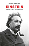 Einstein: La sua vita, il suo universo (Oscar storia Vol. 515)