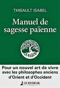 Manuel de sagesse païenne par Thibault Isabel