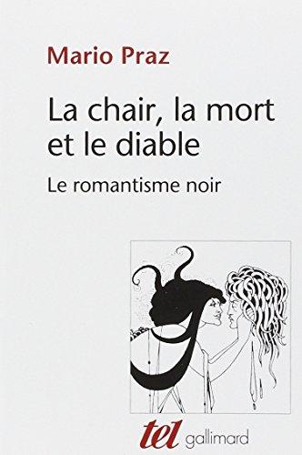 La chair, la mort et le diable dans la littérature du xixe siècle. Le romantisme noir