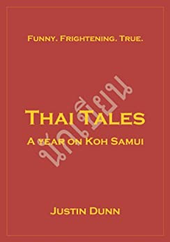 Thai Tales - A Year on Koh Samui by [Dunn, Justin]