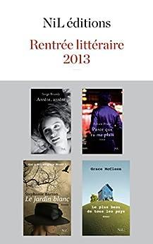 Rentrée littéraire 2013 - NiL éditions - Extraits gratuits par [PRADE, Fabien, BRAMLY, Serge, BARRON, Stephanie, MCCLEEN, Grace]