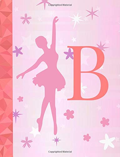 B: Ballet Notebook for Girls ~ Wide Ruled Composition Notebook 8.5