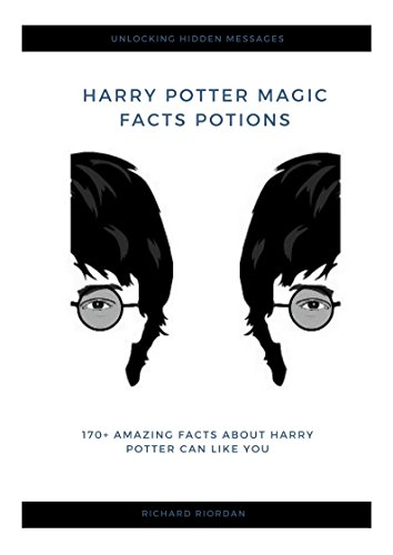 Harry Potter Magic Facts Potions: 170+ Amazing facts about Harry potter (English Edition)