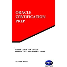 Study Guide for 1Z0-006: Oracle Database Foundations: Oracle Certification Prep (English Edition)
