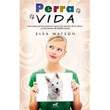 Perra Vida = Dog Days (NOVELA VERGARA)