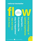 { Flow: The Psychology of Optimal Experience } By Csikszentmihalyi, Mihaly ( Author ) 07-2008 [ Paperback ]