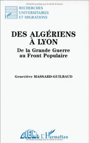 Des Algériens à Lyon: De la Grande Guerre au Front populaire