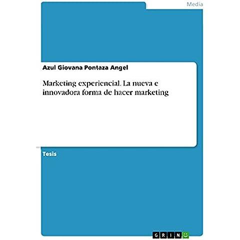 Marketing experiencial. La nueva e innovadora forma de hacer marketing