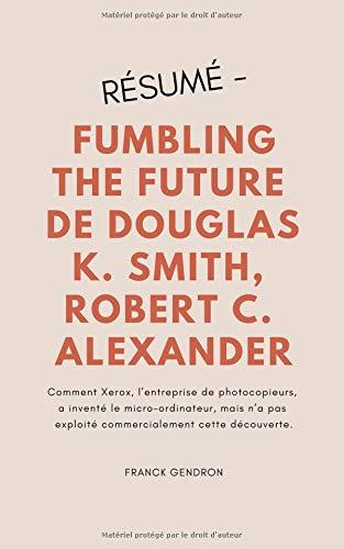 Résumé - Fumbling The Future de ...