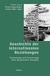 Geschichte der internationalen Beziehungen. Erneuerung und Erweiterung einer historischen Disziplin