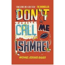 [(Dont Call Me Ishmael!)] [ By (author) Michael Gerard Bauer ] [January, 2012]