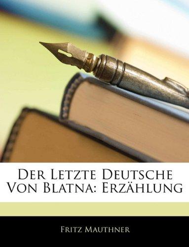 Der Letzte Deutsche Von Blatna: Erzhlung