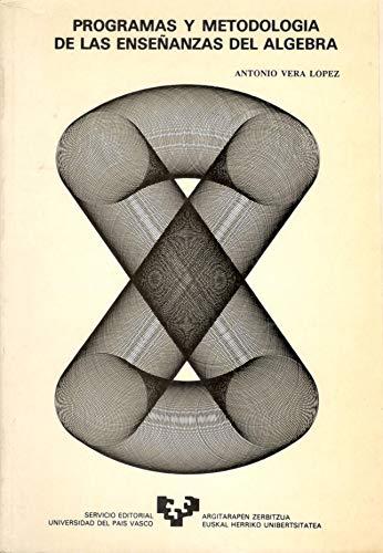 Programas y metodologia de las enseñanzas del algebra por Aa.Vv.