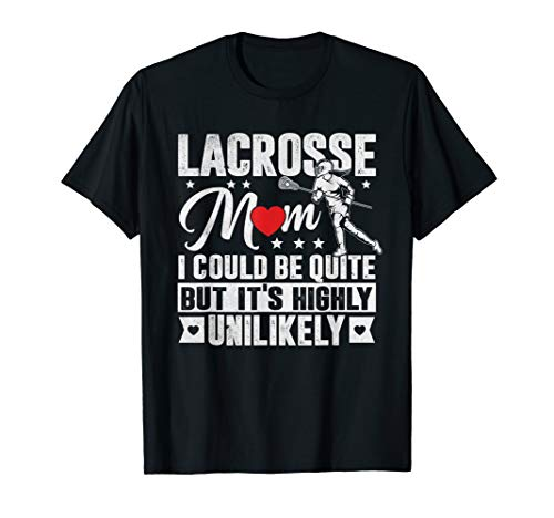 Lacrosse Mom Player Sticks Team Goalie Quote T Shirt -