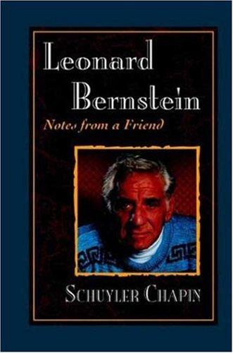 Leonard Bernstein: Notes from a Friend por Schuyler Chapin