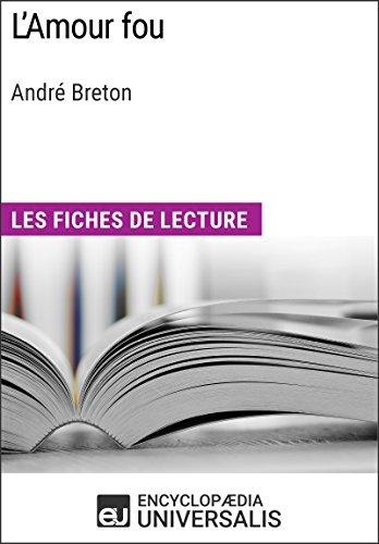En ligne téléchargement L'Amour fou d'André Breton: Les Fiches de lecture d'Universalis epub pdf