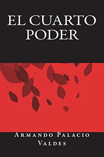 El Cuarto Poder por Armando Palacio Valdes