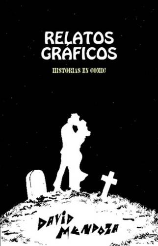 RELATOS GR?FICOS por DAVID MENDOZA
